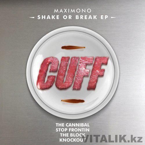 MAXIMONO Shake or Break EP 2015