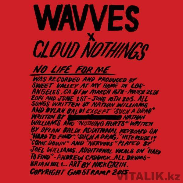 Wavves & Cloud Nothings No Life For Me 2015