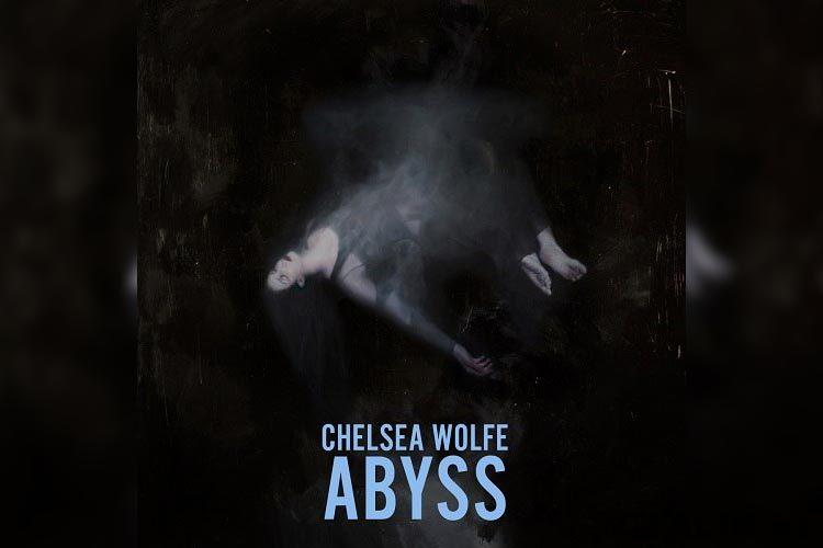 Chelsea Wolfe — «Abyss» (2015)